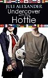 Download ebook Undercover with the Hottie by Juli Alexander