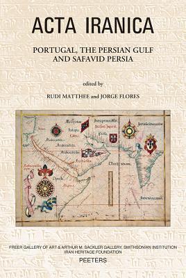 Portugal, the Persian Gulf and Safavid Persia
