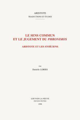 Le Sens Commun Et Le Jugement Du Phronimos: Aristote Et Les Stoiciens