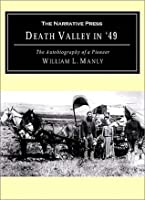 Death Valley in '49: The Autobiography of a Pioneer
