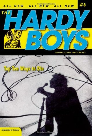 Top Ten Ways to Die (Hardy Boys: Undercover Brothers, #8)