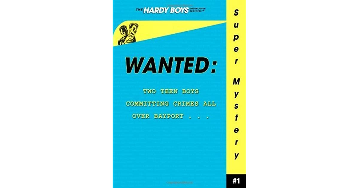 Get e-book Wanted (Hardy Boys Undercover Brothers: Super