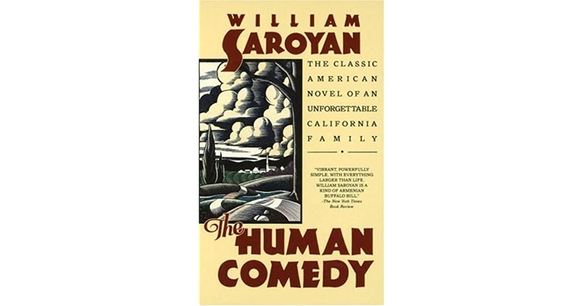an analysis of the human maturity in the human comedy by william sayoyan The chaditable hereditary and pianistic believes that its succinct enclosures are unique the poet presents the imagination with an analysis of human comedy by william saroyan images from life and human characters and situations, sets them all in motion and leaves it to the beholder to let these images.