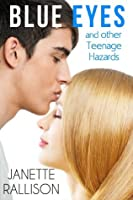 Blue Eyes and Other Teenage Hazards (Pullman High, #1)