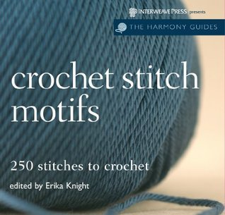 Harmony Guides: Crochet Stitch Motifs (The Harmony Guides)