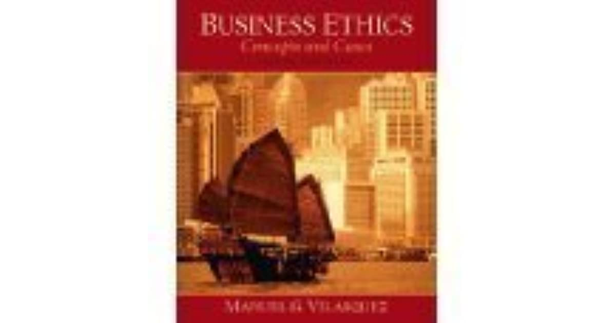 By manuel g velasquez business ethics concepts cases sixth 6th by manuel g velasquez business ethics concepts cases sixth 6th edition by prentice hall fandeluxe Image collections
