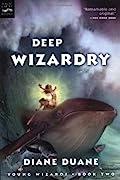 Deep Wizardry (Young Wizards #2)
