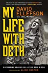 My Life with Deth: Discovering Meaning in a Life of Rock  Roll