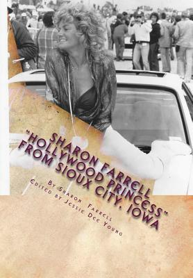 """Sharon Farrell """"Hollywood Princess"""" From Sioux City, Iowa: The """"Bad Girl's"""" Story!"""