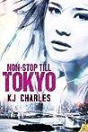 Non-Stop Till Tokyo by K.J. Charles