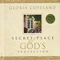 The Secret Place Of God's Protection By Gloria Copeland On Audio Cd