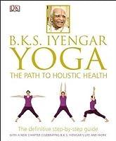 Yoga: The Path to Holistic Health