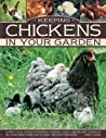 Keeping Chickens in Your Garden: A Practical Guide to Raising Chickens, Ducks, Geese and Turkeys in Your Backyard, with Over 400 Photographs