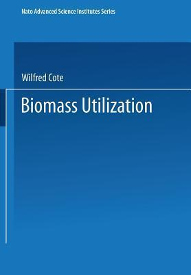 Biomass Utilization  by  Wilfred Cote