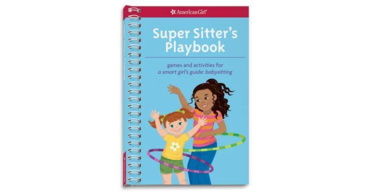 Super sitters playbook games and activities for a smart girls super sitters playbook games and activities for a smart girls guide babysitting by aubre andrus fandeluxe PDF