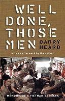 Well Done, Those Men: Memoirs of a Vietnam Veteran