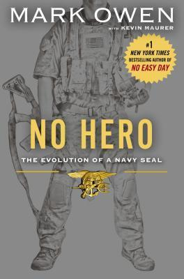 No Hero The Evolution of a Navy SEAL