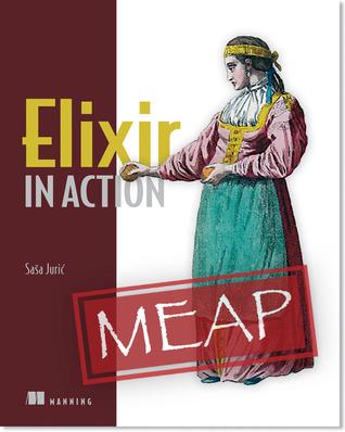 Elixir in Action by Saša Jurić