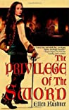 The Privilege of the Sword by Ellen Kushner