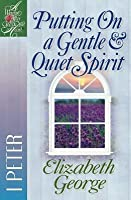 Putting on a Gentle and Quiet Spirit: 1 Peter