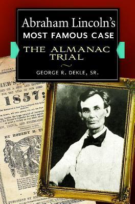 Abraham Lincoln's Most Famous Case- The Almanac Trial