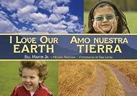I Love Our Earth / Amo nuestra Tierra