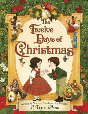 Twelve Days Of Christmas Book.The Twelve Days Of Christmas By Leuyen Pham
