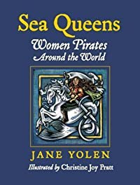 Sea Queens: Women Pirates Around the World