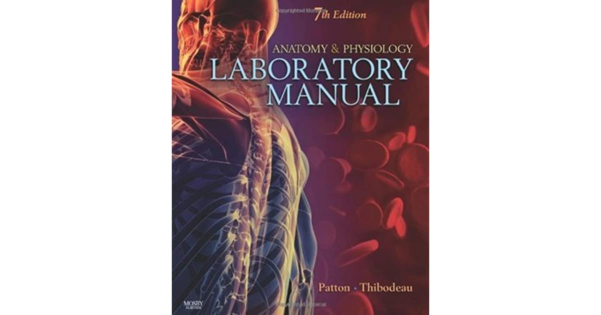 Anatomy & Physiology Laboratory Manual by Kevin T. Patton
