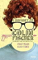 I huvudet på Colin Fischer