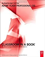 ActionScript 3.0 for Adobe Flash Professional CS5 Classroom in a Book