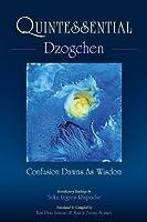 Qunitessential Dzogchen