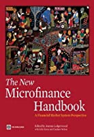 The New Microfinance Handbook: A Financial Market System Perspective