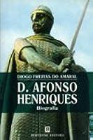 D. Afonso Henriques   Biografia (Colecção Figuras De Todos Os Tempos)