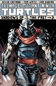 Teenage Mutant Ninja Turtles, Volume 3: Shadows of the Past