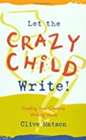 Let the Crazy Child Write!