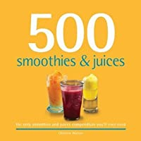 500 Smoothies & Juices (500 Series Cookbooks)