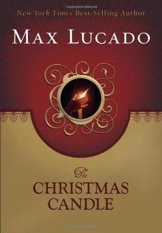 Max Lucado Christmas.The Christmas Candle By Max Lucado