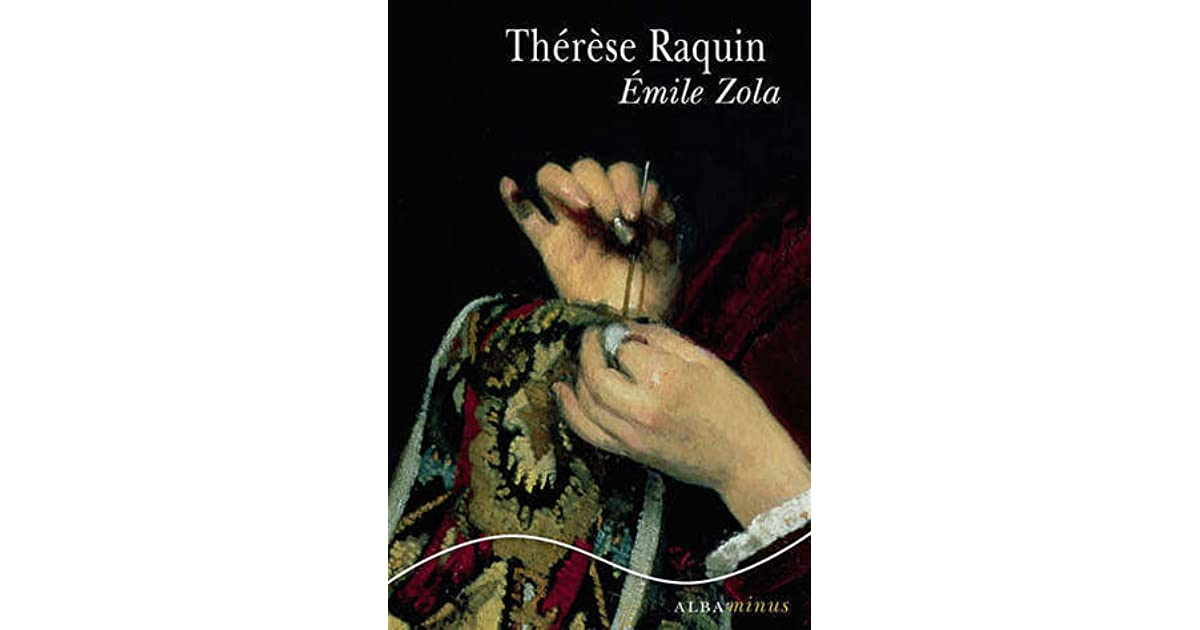 therese raquin essay Find and download essays and research papers on therese raquin.
