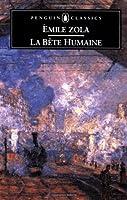 La Bête Humaine (Les Rougon-Macquart, #17)