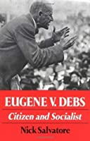 Eugene V. Debs: Citizen & Socialist (Working Class in American History)