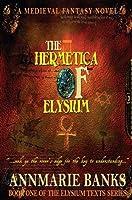 The Hermetica of Elysium (The Elysium Texts)