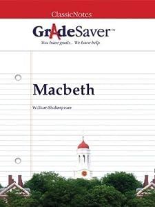 GradeSaver (TM) Classicnotes Macbeth: Study Guide