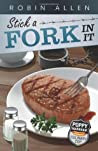 Stick a Fork In It (Poppy Markham: Culinary Cop, #2)