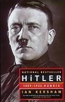 Hitler: 1889-1936 Hubris (Hitler, #1)