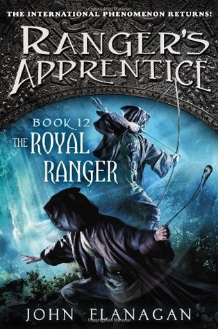 The Royal Ranger (Ranger's Apprentice #12 Ranger's Apprentice: The Royal Ranger #1)