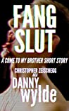 Fang Slut: A Come to My Brother Short Story