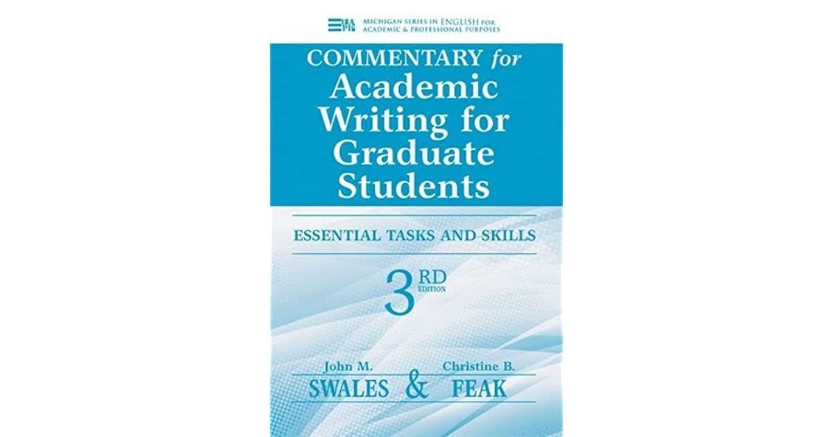 academic writing for graduate students Abebookscom: commentary for academic writing for graduate students, 3rd ed: essential tasks and skills (michigan series in english for academic & professional purposes) (9780472035069) by christine feak john m swales and a great selection of similar new, used and collectible books available now at great prices.