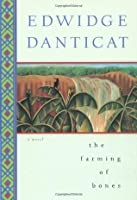 a review of the farming of bones a novel by edwidge danticat Find great deals for the farming of bones by edwidge danticat (1999, paperback) shop with confidence on ebay.