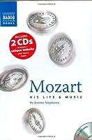 Mozart: His Life and Music. Jeremy Siepmann
